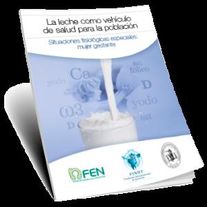 La leche como vehículo de salud para la población: Situaciones fisiológicas especiales, mujer gestante (2018)